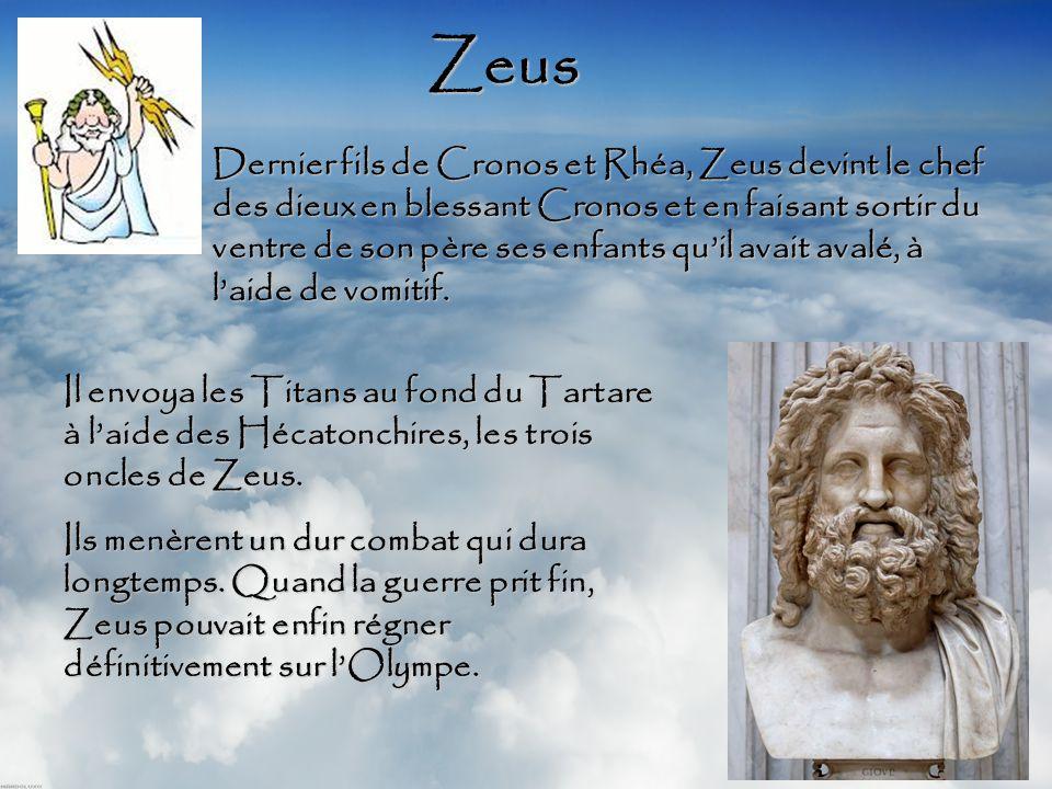 Dernier fils de Cronos et Rhéa, Zeus devint le chef des dieux en blessant Cronos et en faisant sortir du ventre de son père ses enfants qu'il avait avalé, à l'aide de vomitif.
