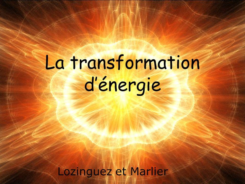 La transformation d'énergie Lozinguez et Marlier