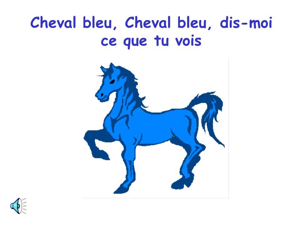 Je vois un cheval bleu qui regarde par ici