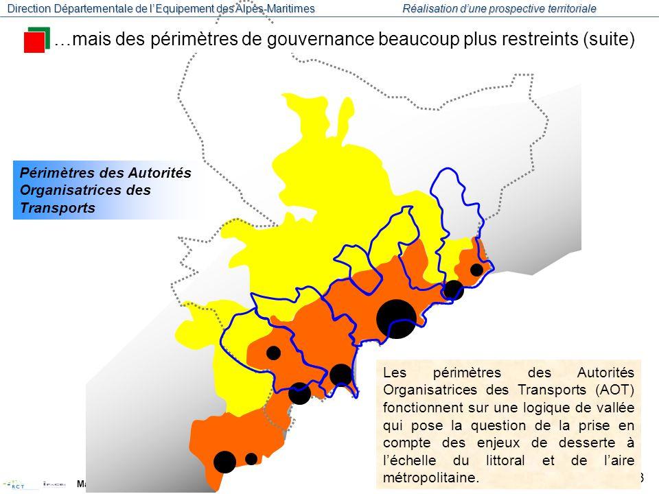 Direction Départementale de l'Equipement des Alpes-Maritimes Réalisation d'une prospective territoriale Mars 2008 24 Schémas de cohérence territoriale Les SCOT s'organisent selon une logique de bassins Nord / Sud : Quelle prise en compte des logiques métropolitaines .