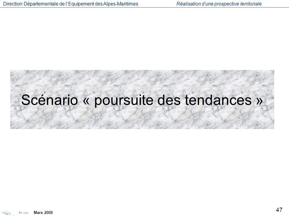 Direction Départementale de l'Equipement des Alpes-Maritimes Réalisation d'une prospective territoriale Mars 2008 48 Le scénario « poursuite des tendances » Le scénario « poursuite des tendances » explore les évolutions possibles du territoire azuréen à l'horizon 2020, si les tendances actuellement observées se poursuivent.