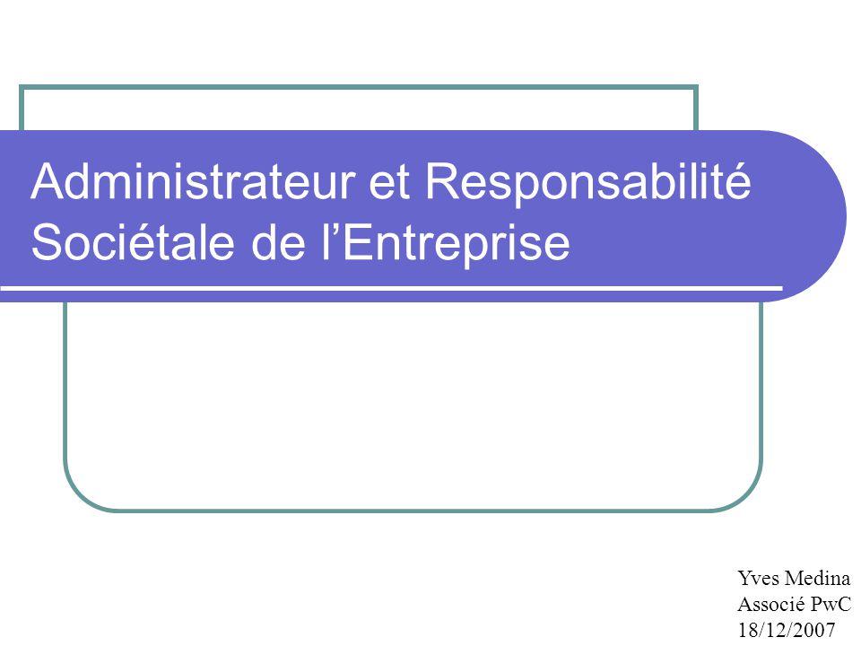 Administrateur et Responsabilité Sociétale de l'Entreprise Yves Medina Associé PwC 18/12/2007
