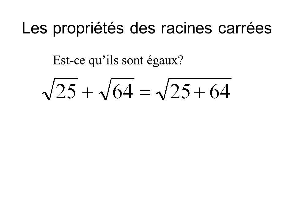 Les propriétés des racines carrées Est-ce qu'ils sont égaux?