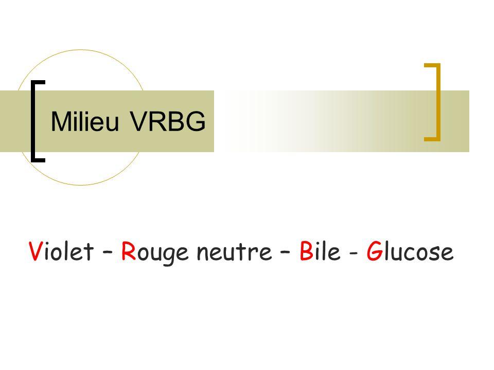 Milieu VRBG Violet – Rouge neutre – Bile - Glucose