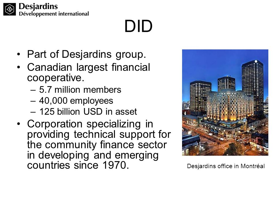 DID Part of Desjardins group. Canadian largest financial cooperative.