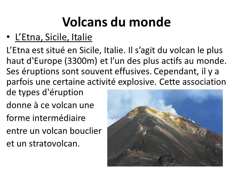 Volcans du monde L'Etna, Sicile, Italie L'Etna est situé en Sicile, Italie. Il s'agit du volcan le plus haut d'Europe (3300m) et l'un des plus actifs