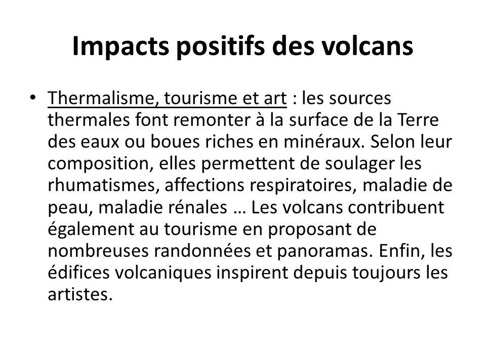 Impacts positifs des volcans Thermalisme, tourisme et art : les sources thermales font remonter à la surface de la Terre des eaux ou boues riches en m