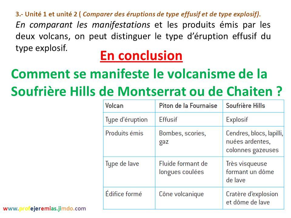 En conclusion 3.- Unité 1 et unité 2 ( Comparer des éruptions de type effusif et de type explosif). En comparant les manifestations et les produits ém