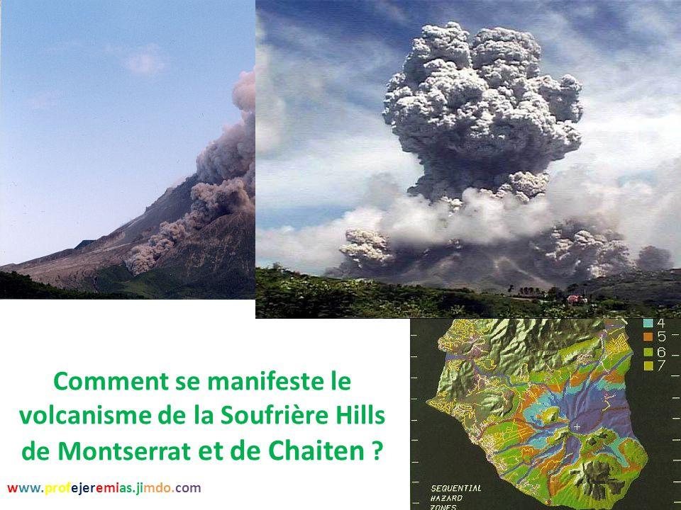Comment se manifeste le volcanisme de la Soufrière Hills de Montserrat et de Chaiten ? www.profejeremias.jimdo.com
