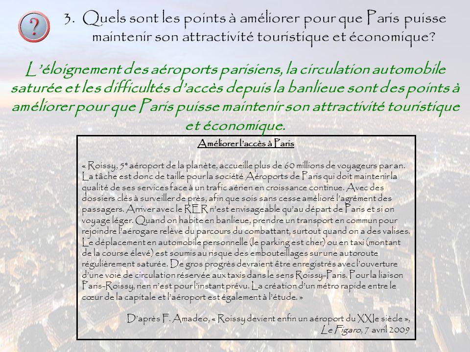 3. Quels sont les points à améliorer pour que Paris puisse maintenir son attractivité touristique et économique? Améliorer l'accès à Paris « Roissy, 5