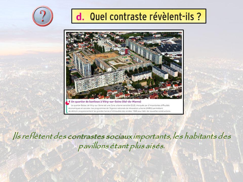 Ils reflètent des c cc contrastes sociaux importants, les habitants des pavillons étant plus aisés.