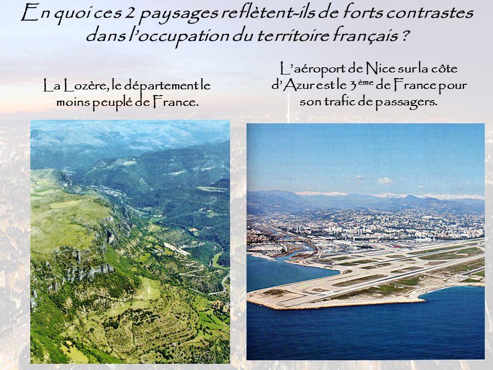 La Lozère, le département le moins peuplé de France. L'aéroport de Nice sur la côte d'Azur est le 3 ème de France pour son trafic de passagers. En quo