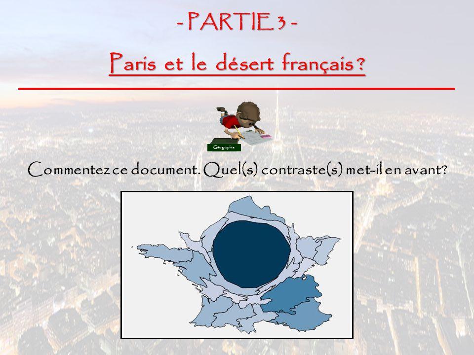 Ce document est un cartogramme démontrant la domination de Paris et de l'Ile de France par rapport aux autres régions françaises.