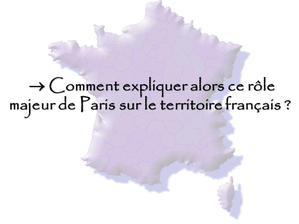Quels éléments de cette carte renforcent le poids de Paris à l'échelle nationale mais aussi à l'échelle européenne .