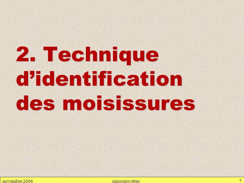 micromycètesnovembre 20067 2. Technique d'identification des moisissures