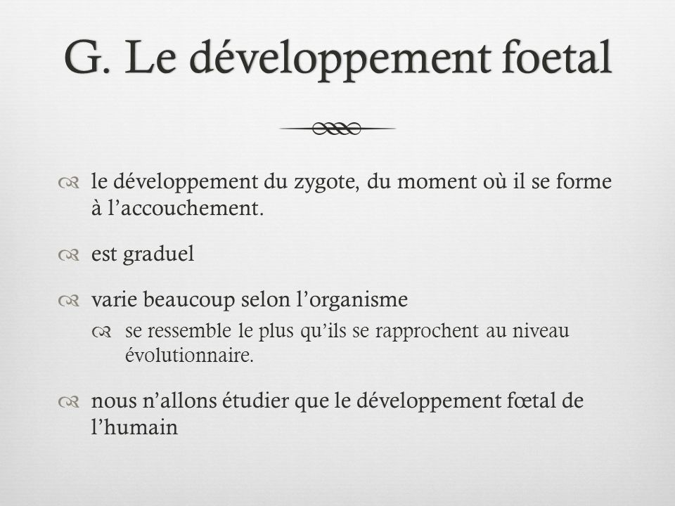 G.Le développement foetalG.