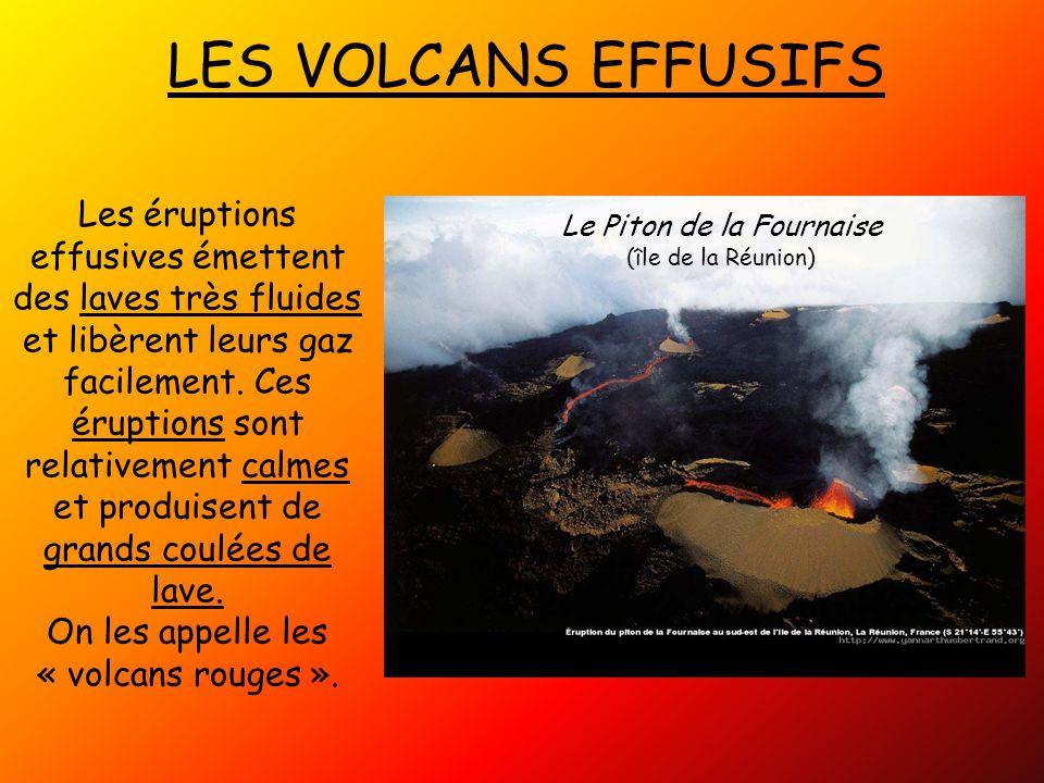 LES VOLCANS EFFUSIFS Les éruptions effusives émettent des laves très fluides et libèrent leurs gaz facilement.