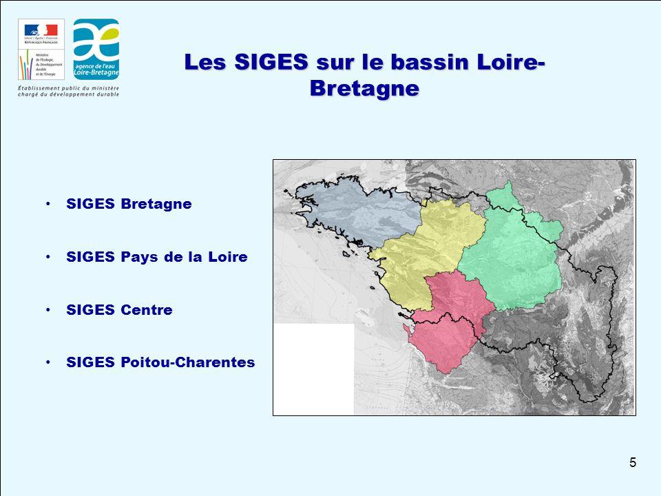 5 Les SIGES sur le bassin Loire- Bretagne SIGES Bretagne SIGES Pays de la Loire SIGES Centre SIGES Poitou-Charentes
