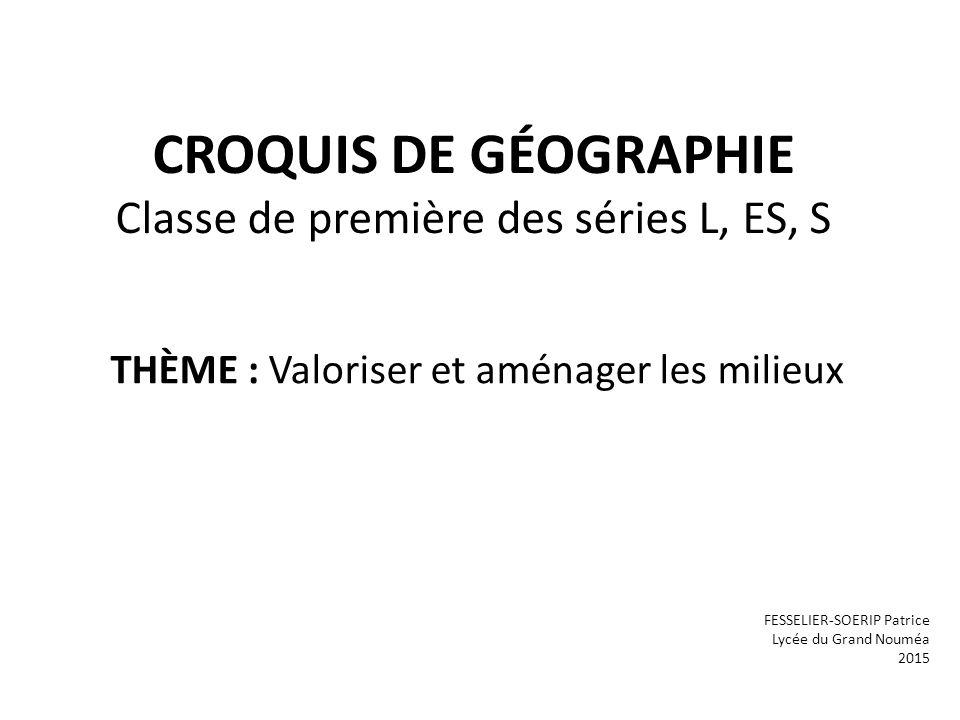 Croquis : Potentialités et contraintes du territoire français et ultramarin Comment les potentialités des milieux sont-elles valorisées et gérées à l'échelle du territoire national ?