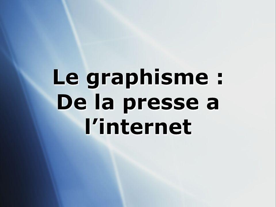 Le graphisme : De la presse a l'internet