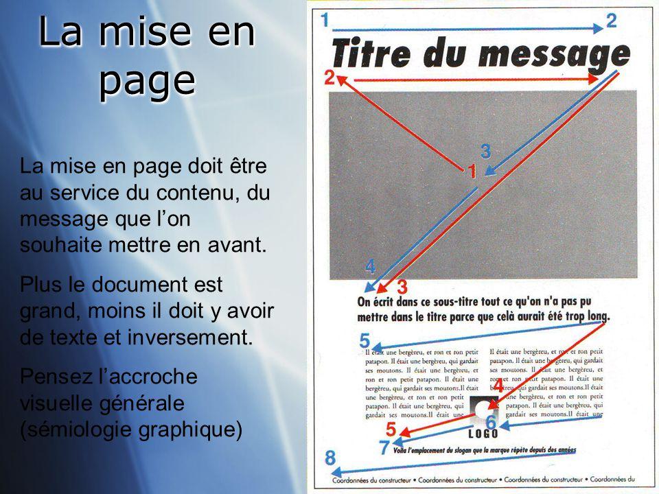 La mise en page La mise en page doit être au service du contenu, du message que l'on souhaite mettre en avant.