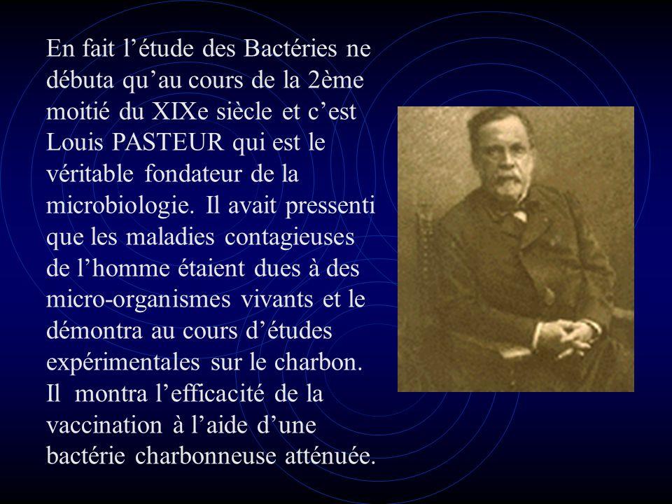 Un autre grand chercheur, le médecin allemand Robert KOCH a contribué au développement de la microbiologie grâce à ses travaux sur les méthodes de coloration des bactéries et sur la préparation des milieux de culture, ensuite par la découverte du Bacille de la Tuberculose et du Choléra.