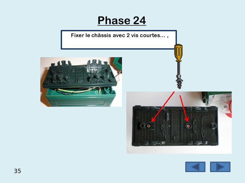34 Phase 23 Fixer le support de l'interrupteur à l'aide de 2 vis 2.5x8.