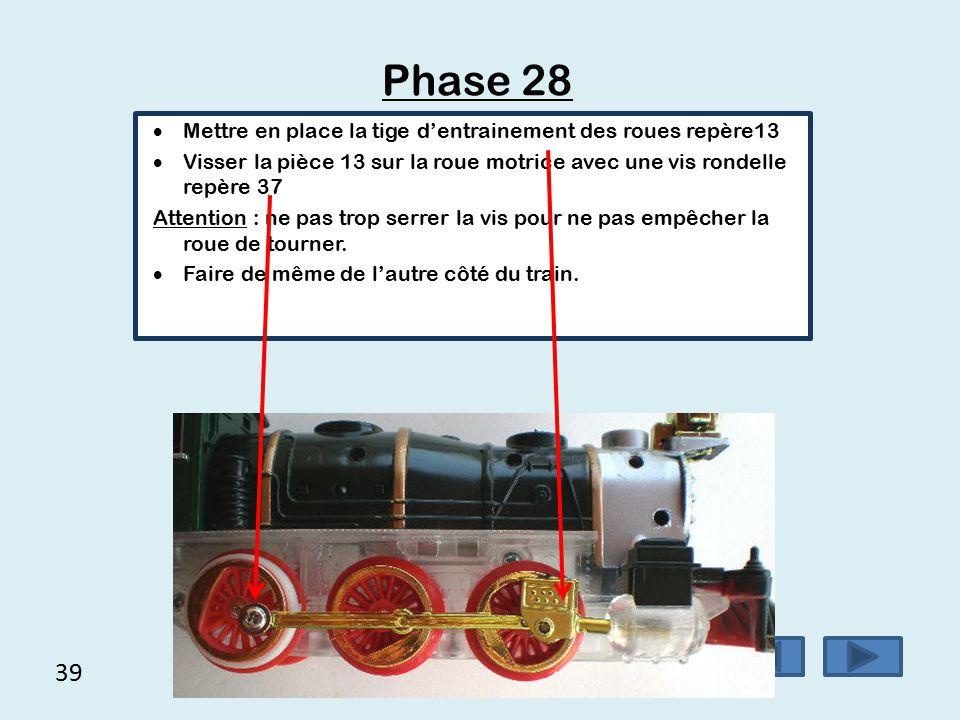 38 Phase 27  Mettre en place la lanterne repère16  Mettre en place le décor avant de la chaudière