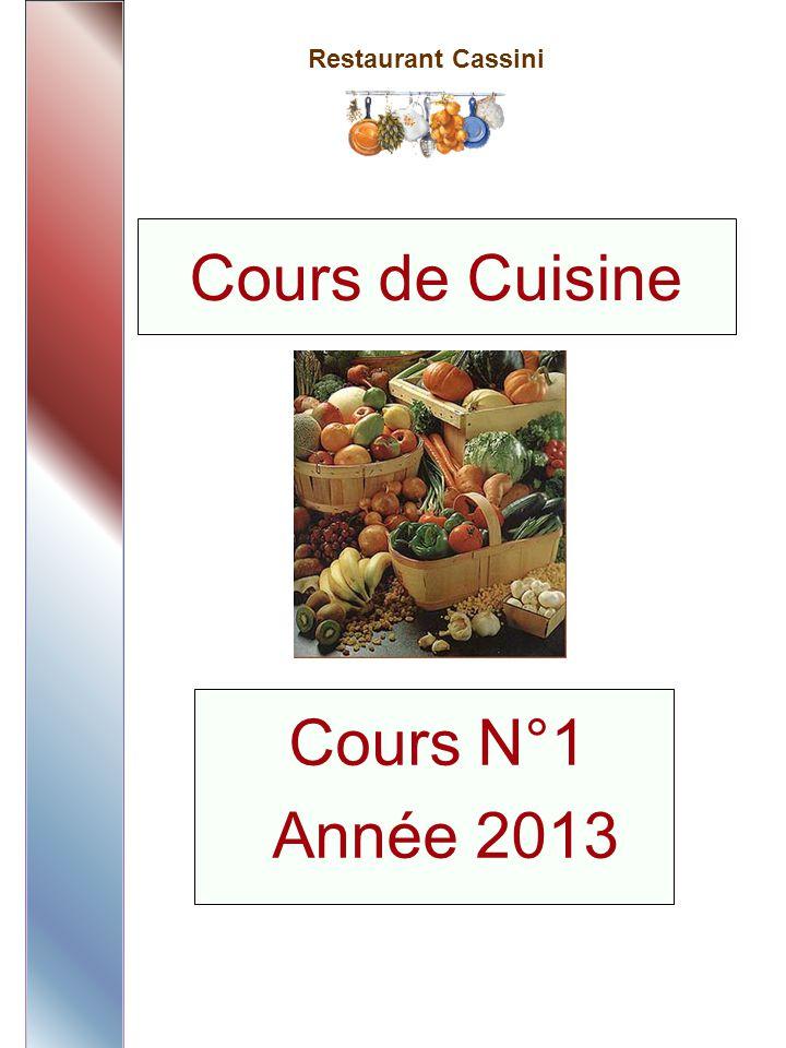 Restaurant Cassini Cours N°1 Année 2013 Cours de Cuisine