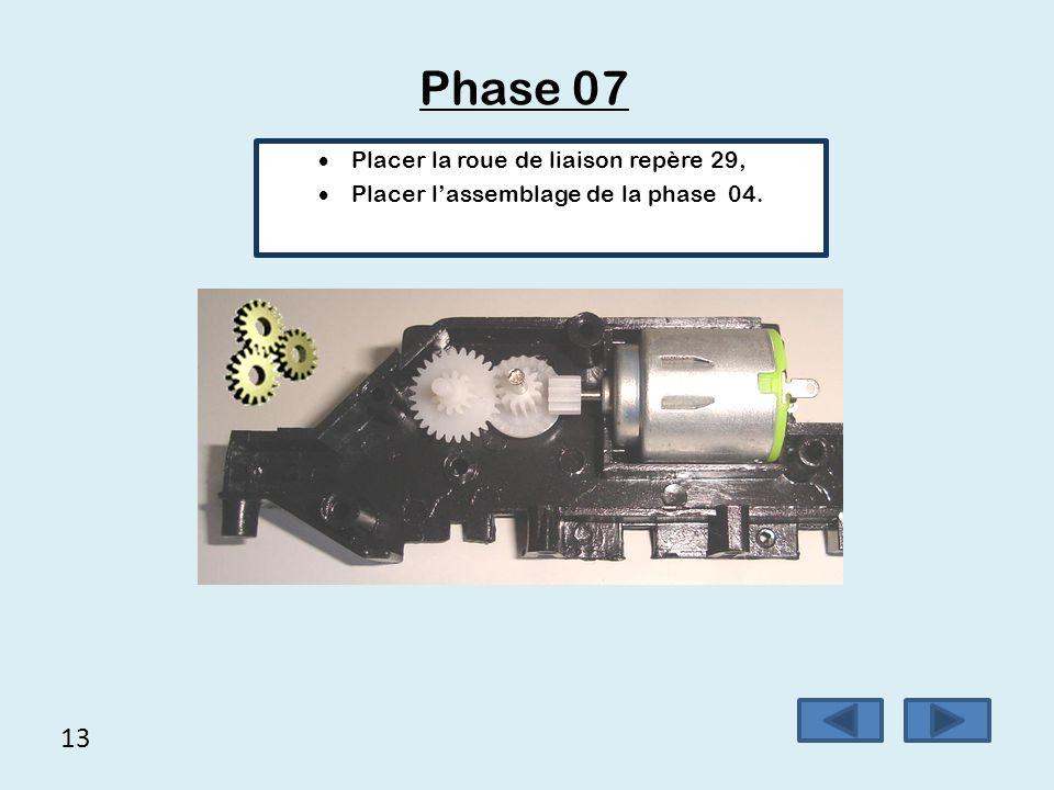 13 Phase 07  Placer la roue de liaison repère 29,  Placer l'assemblage de la phase 04.