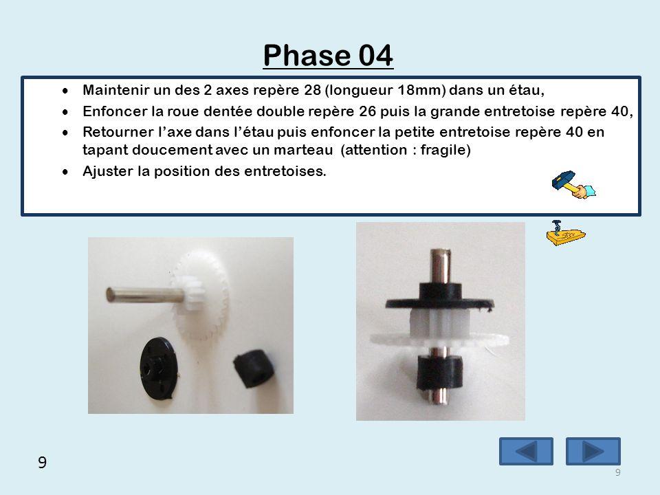 9 9 Phase 04  Maintenir un des 2 axes repère 28 (longueur 18mm) dans un étau,  Enfoncer la roue dentée double repère 26 puis la grande entretoise re