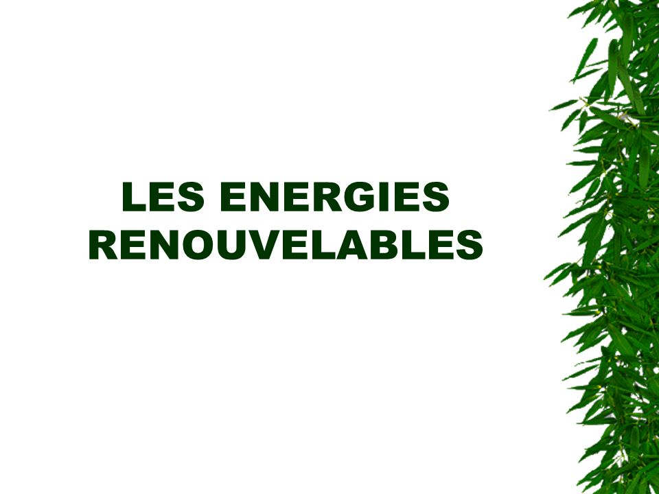Présentation : Une Grande partie de l'énergie consommée en 2002 dans le monde (environ 90 %) provient des gisements de combustibles fossiles :  - 35 % de pétrole ;  - 24 % de charbon ;  - 21 % de gaz ;  - 7 % d'uranium ;  Les énergies dites renouvelables (ER) utilisent des flux inépuisables d énergies d origine naturelle (soleil, vent, eau, croissance végétale...).