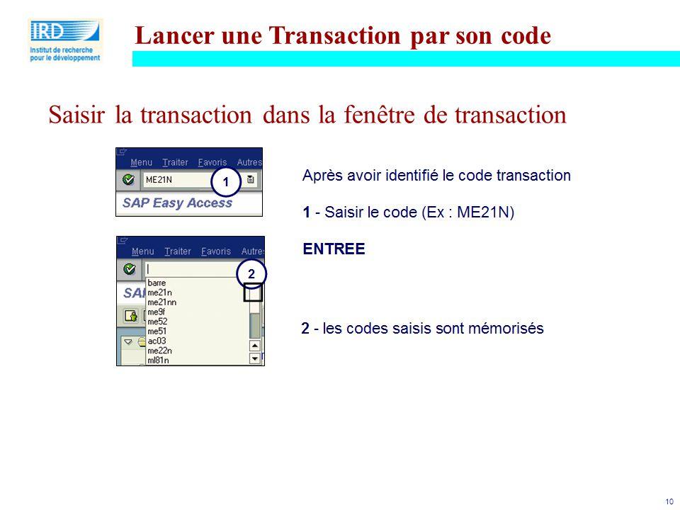 10 Saisir la transaction dans la fenêtre de transaction Lancer une Transaction par son code