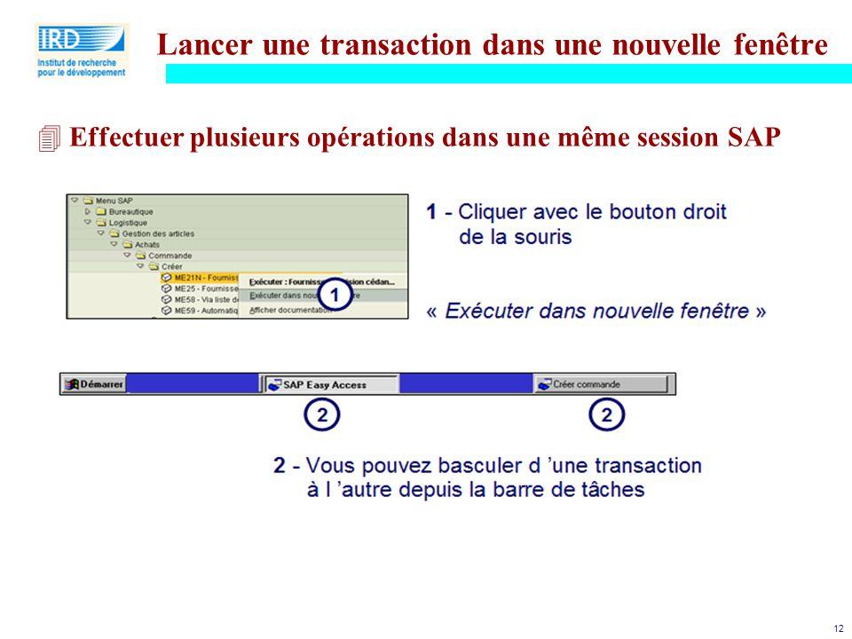 12 Lancer une transaction dans une nouvelle fenêtre 4Effectuer plusieurs opérations dans une même session SAP
