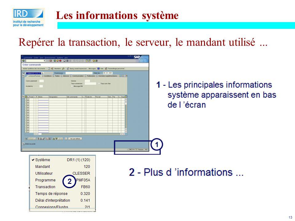 13 Repérer la transaction, le serveur, le mandant utilisé... 2 Les informations système