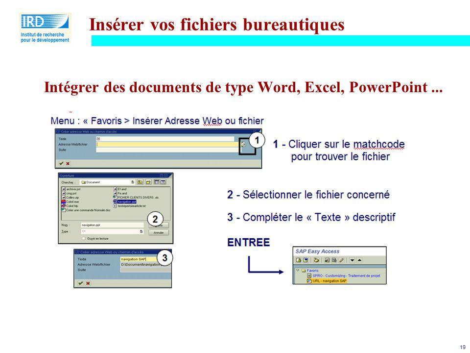 19 Insérer vos fichiers bureautiques Intégrer des documents de type Word, Excel, PowerPoint...