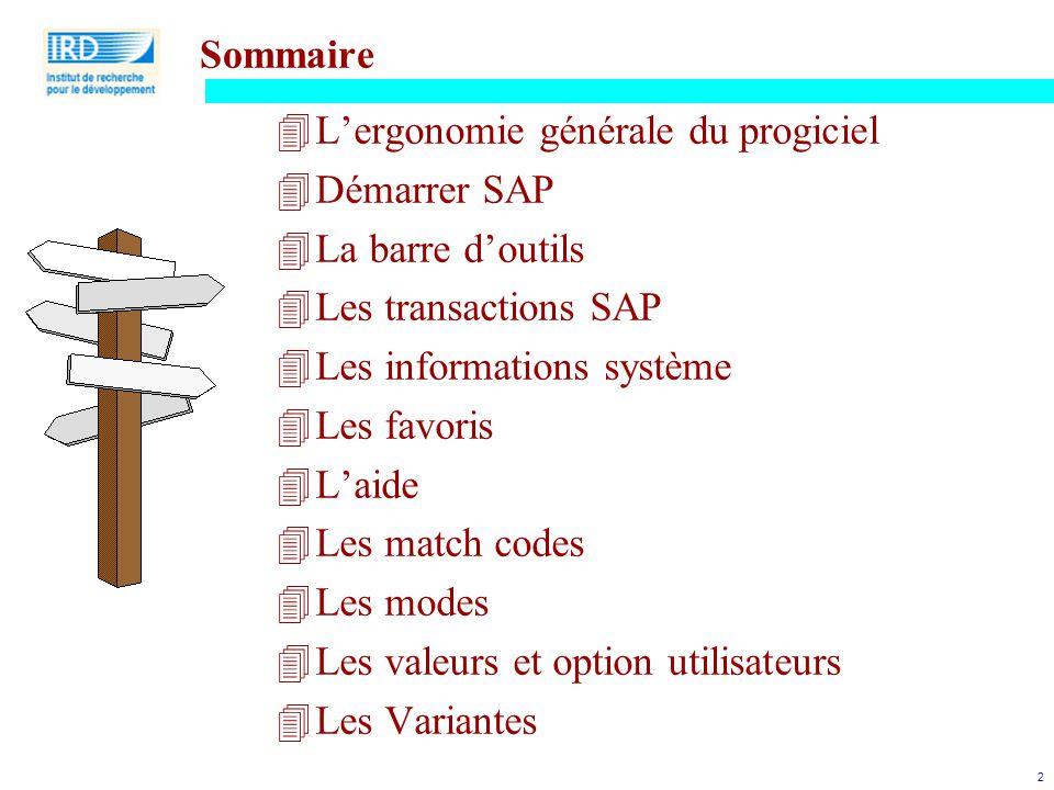 2 Sommaire 4L'ergonomie générale du progiciel 4Démarrer SAP 4La barre d'outils 4Les transactions SAP 4Les informations système 4Les favoris 4L'aide 4L