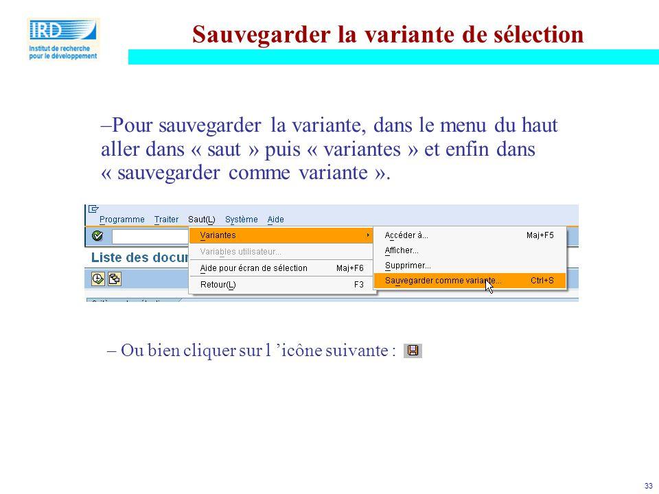 33 Sauvegarder la variante de sélection –Pour sauvegarder la variante, dans le menu du haut aller dans « saut » puis « variantes » et enfin dans « sau