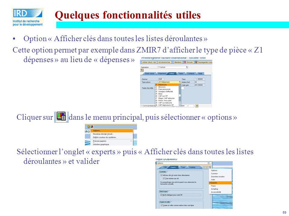 59 Quelques fonctionnalités utiles Option « Afficher clés dans toutes les listes déroulantes » Cette option permet par exemple dans ZMIR7 d'afficher l