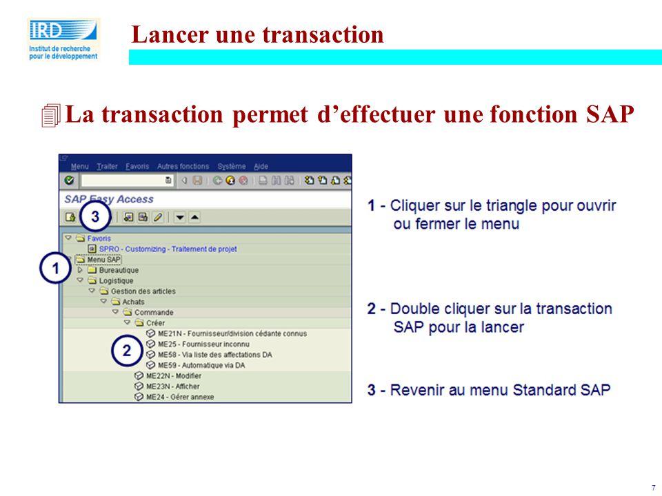 7 Lancer une transaction 4La transaction permet d'effectuer une fonction SAP