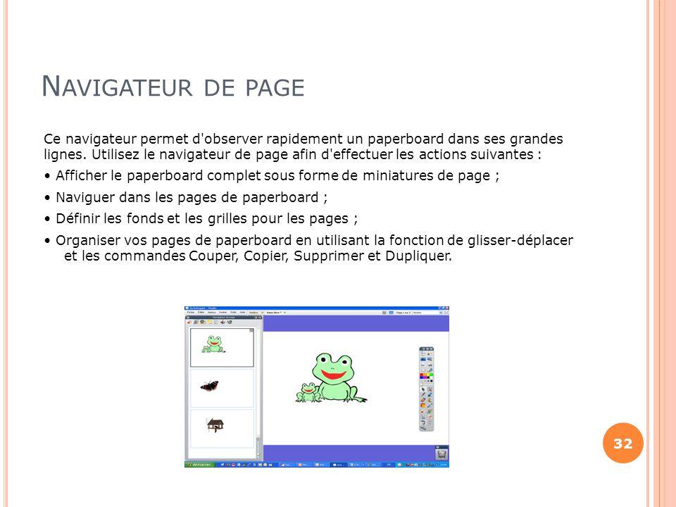 N AVIGATEUR DE PAGE Ce navigateur permet d'observer rapidement un paperboard dans ses grandes lignes. Utilisez le navigateur de page afin d'effectuer