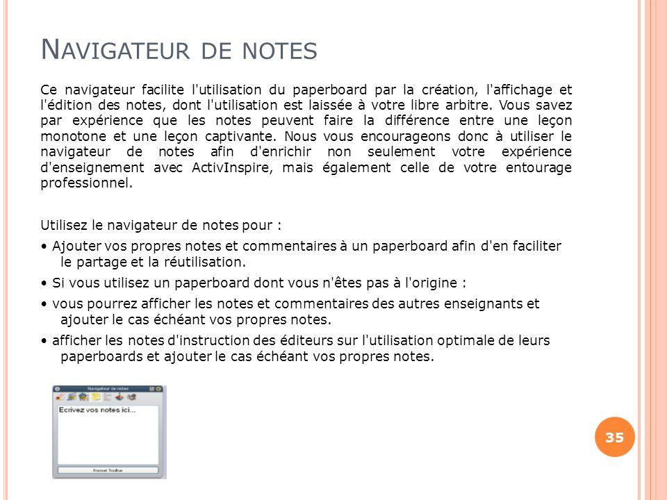 N AVIGATEUR DE NOTES Ce navigateur facilite l'utilisation du paperboard par la création, l'affichage et l'édition des notes, dont l'utilisation est la