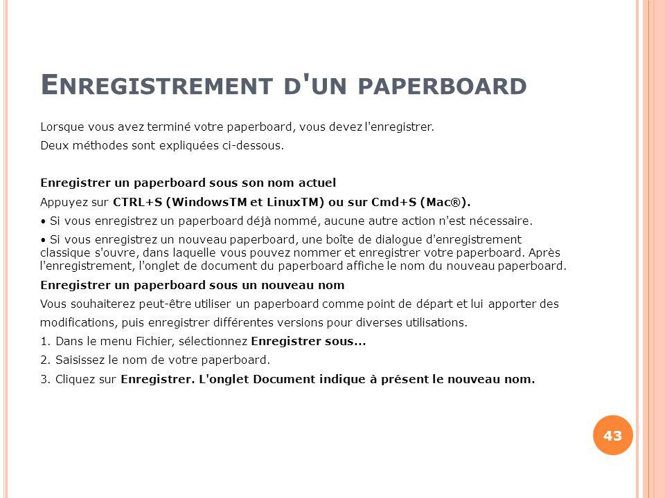 E NREGISTREMENT D ' UN PAPERBOARD Lorsque vous avez terminé votre paperboard, vous devez l'enregistrer. Deux méthodes sont expliquées ci-dessous. Enre