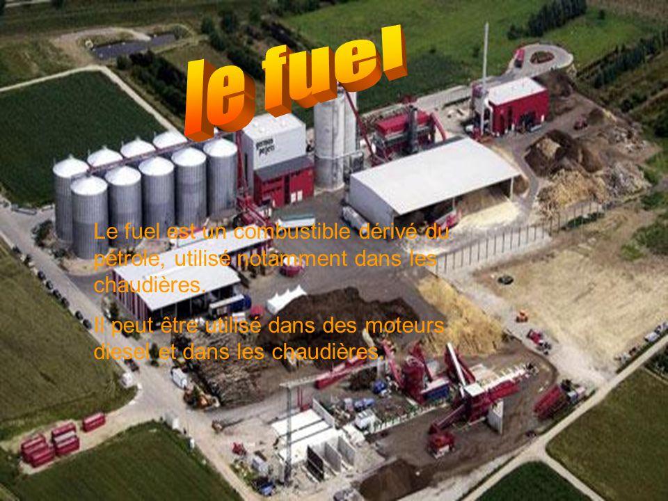 Le fuel est un combustible dérivé du pétrole, utilisé notamment dans les chaudières.