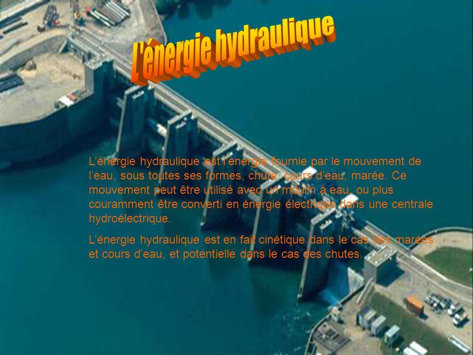L'énergie hydraulique est l'énergie fournie par le mouvement de l'eau, sous toutes ses formes, chute, cours d'eau, marée.