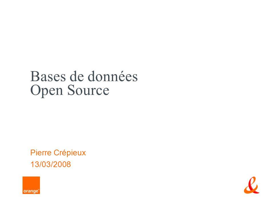 Bases de données Open Source Pierre Crépieux 13/03/2008