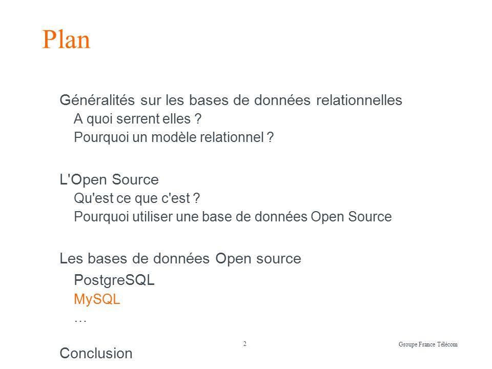 2 Groupe France Télécom Plan Généralités sur les bases de données relationnelles A quoi serrent elles .
