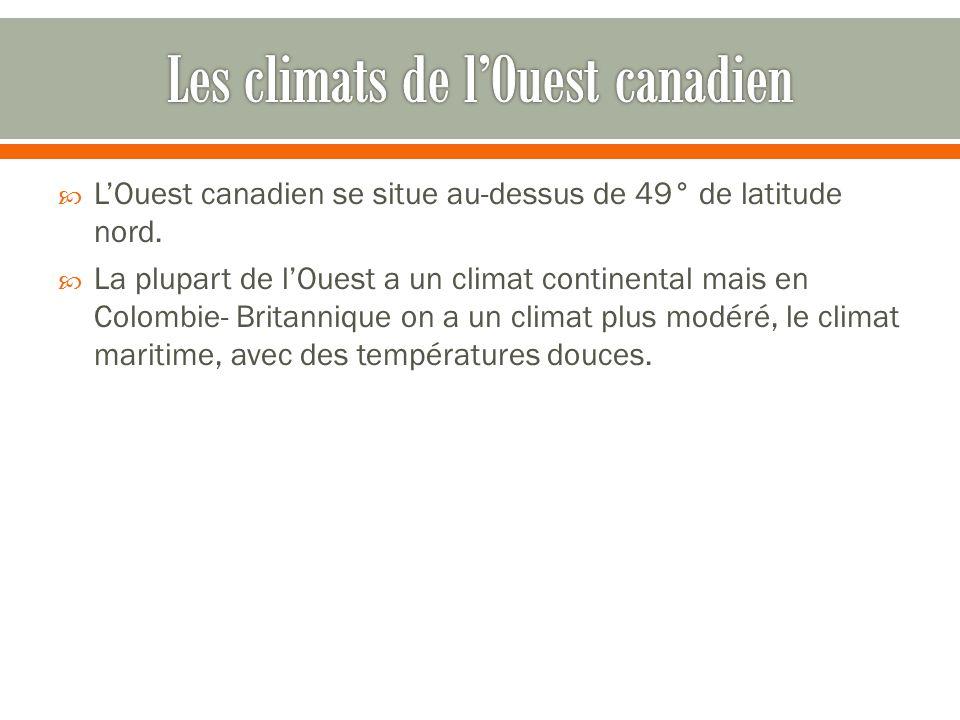  L'Ouest canadien se situe au-dessus de 49° de latitude nord.