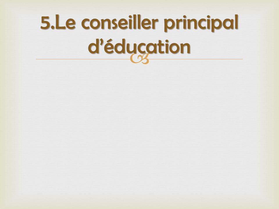  5.Le conseiller principal d'éducation