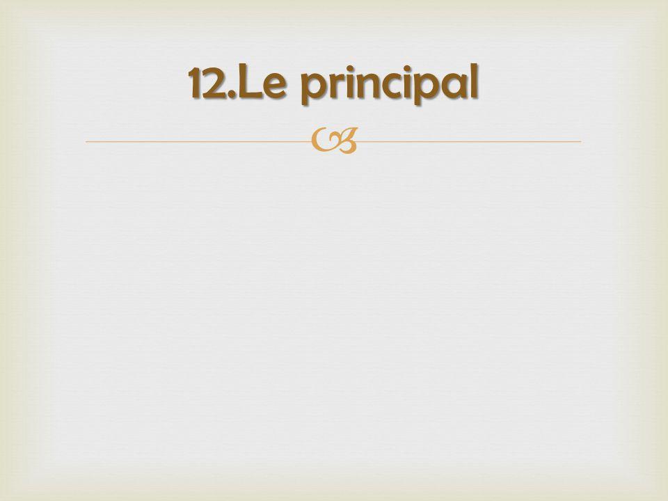  12.Le principal